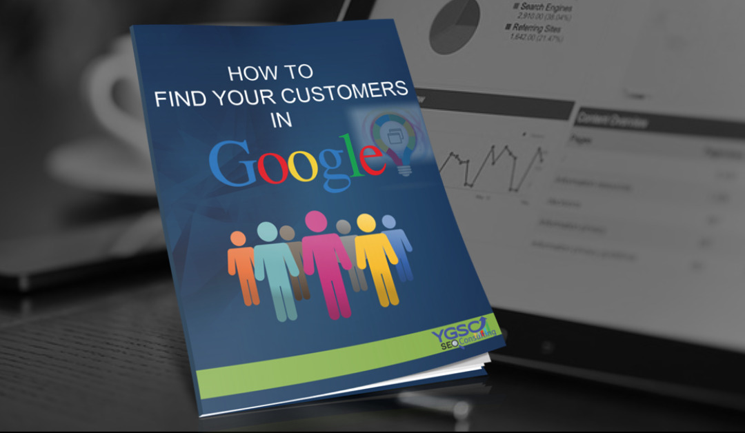 How to find your customers in Google